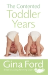 Contented Toddler Years - Gina Ford (Paperback)