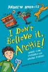 I Don'T Believe It, Archie! - Andrew Norriss (Paperback)