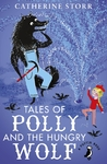 Tales of Polly and the Hungry Wolf - Catherine Storr (Paperback)