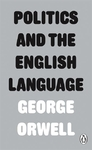 Politics and the English Language - George Orwell (Paperback)