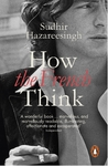 How the French Think - Sudhir Hazareesingh (Paperback)