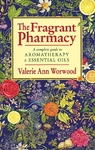 Fragrant Pharmacy - Valerie Ann Worwood (Paperback)