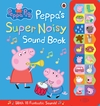 Peppa Pig: Peppa's Super Noisy Sound Book - Ladybird (Hardcover)