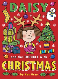 Daisy and the Trouble With Christmas - Kes Gray (Paperback) - Cover