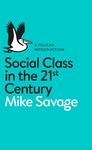 Social Class In the 21st Century - Mike Savage (Paperback)