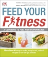 Feed Your Fitness - Michael Kirtsos (Paperback)