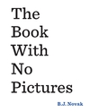 Book With No Pictures - B. J. Novak (Paperback)