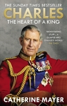 Charles: the Heart of a King - Catherine Mayer (Paperback)