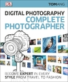Digital Photography Complete Photographer - Tom Ang (Hardcover)