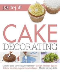 Try It! Cake Decorating - DK (Paperback) - Cover