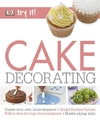 Try It! Cake Decorating - DK (Paperback)
