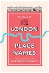 Book of London Place Names - Caroline Taggart (Hardcover)