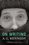 On Writing - A. L. Kennedy (Paperback)