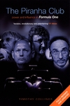 Piranha Club: Power and Influence In Formula One - Timothy Collings (Paperback)