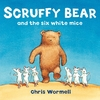 Scruffy Bear and the Six White Mice - Christopher Wormell (Paperback)