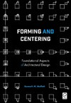 Forming and Centering - Kenneth M. Moffett (Paperback)