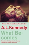 What Becomes - A. L. Kennedy (Paperback)
