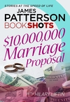 $10,000,000 Marriage Proposal - James Patterson (Paperback)