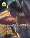 Lovers & Madmen - Roy Stuart (Hardcover)