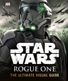 Star Wars: Rogue One - The Ultimate Visual Guide - DK (Hardcover) Cover