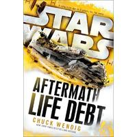 Star Wars: Aftermath: Life Debt - Chuck Wendig (Paperback)
