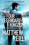 The Four Legendary Kingdoms - Matthew Reilly (Trade Paperback)