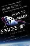 How to Make a Spaceship - Julian Guthrie (Paperback)