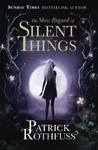Slow Regard of Silent Things - Patrick Rothfuss (Paperback)