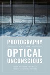 Photography and the Optical Unconscious - Shawn Michelle Smith (Hardcover)