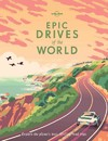 Epic Drives of the World - Lonely Planet (Hardcover)