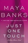 Just One Touch - Maya Banks (Hardcover)