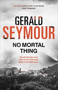 No Mortal Thing - Gerald Seymour (Paperback)