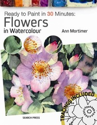 Ready to Paint In 30 Minutes: Flowers In Watercolour - Ann Mortimer (Paperback) - Cover