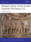 Roman Army Units In the Eastern Provinces 1 - Raffaele D'Amato (Paperback)