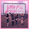 Little Mix - Glory Days (CD)