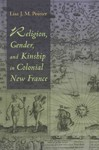 Religion, Gender, and Kinship in Colonial New France - Lisa J. M. Poirier (Paperback)