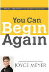 You Can Begin Again, No Matter What - Joyce Meyer (Paperback)