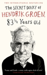 The Secret Diary of Hendrik Groen, 83¼ Years Old - Hendrik Groen (Trade Paperback)