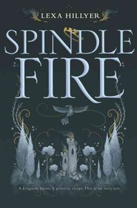 Spindle Fire - Lexa Hillyer (Hardcover) - Cover