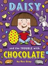 Daisy and the Trouble With Chocolate - Kes Gray (Paperback)