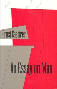 cassirer essay on Ernst cassirer (1874--1945) was a jewish german intellectual historian and philosopher, the originator of the ``philosophy of symbolic forms'' after a distinguished teaching career in germany, he fled the nazis, first to oxford, then goteborg, then finally yale, which gives an annual series of lectures in philosophy in his honor he died as a visiting professor at columbia.