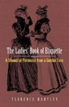 The Ladies' Book of Etiquette - Florence Hartley (Paperback)