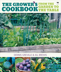 The Growers Cookbook From Garden to the Table - Dennis Greville (Paperback) - Cover