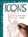 How to Draw Icons - David Antram (Paperback)