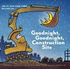 Goodnight, Goodnight, Construction Site - Sherri Duskey Rinker (Hardcover)