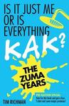 Is It Just Me or Is Everything Kak? - Tim Richman (Paperback) Cover