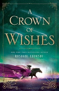 A Crown of Wishes - Roshani Chokshi (Hardcover) - Cover