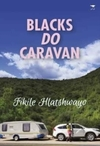 Blacks DO Caravan - FIKILE HLATSHWAYO (Paperback)