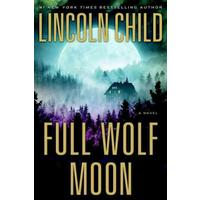 Full Wolf Moon - Lincoln Child (Hardcover)