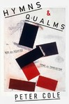 Hymns & Qualms - Peter Cole (Hardcover)